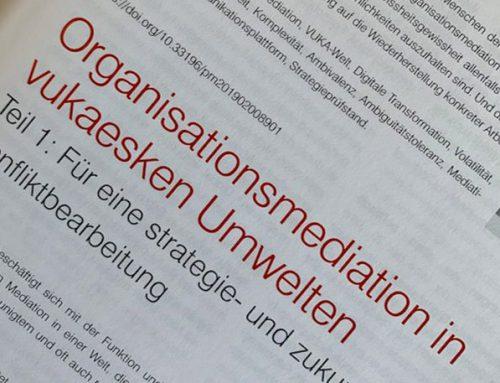 Aufsatz: Organisationsmediation in vukaesken Umwelten. Teil 1, in: Perspektive Mediation 2019-02