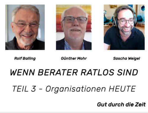 Wenn Berater ratlos sind oder was sind heute Organisationen Balling Mohr Weigel (INKOVEMA-Podcast #43)