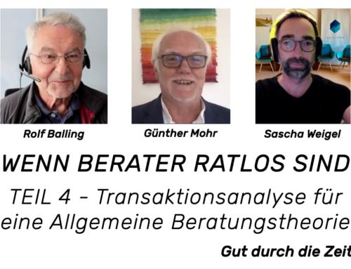 Wenn Berater ratlos sind. Teil 4 – Transaktionsanalyse für eine Allgemeine Beratungstheorie. Balling-Mohr-Weigel-Gespräche (INKOVEMA-Podcast #50)