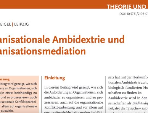 Aufsatz: Organisationale Ambidextrie und Organisationsmediation, Konfliktdynamik 03/2021, 211 ff.